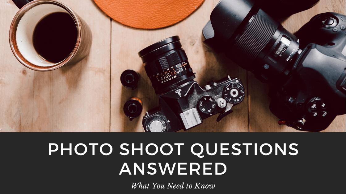 photo shoot questions | 2